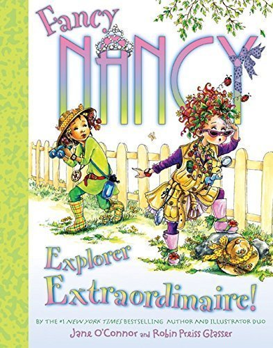 Fancy Nancy Explorer Extraordinaire! - nature books for preschoolers