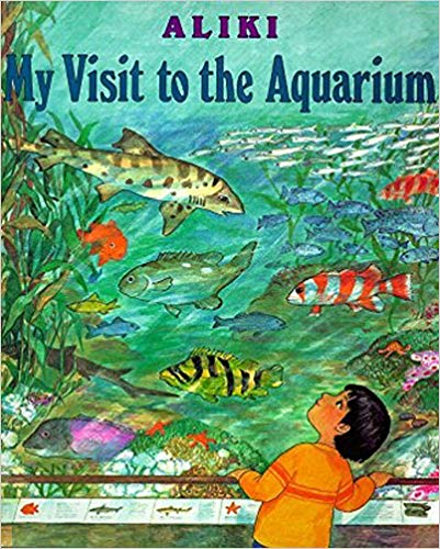 My Visit to the Aquarium by Aliki - Children's Books about the Ocean