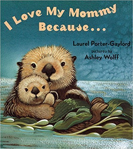 I Love My Mommy Because... -- picture book for mother's day