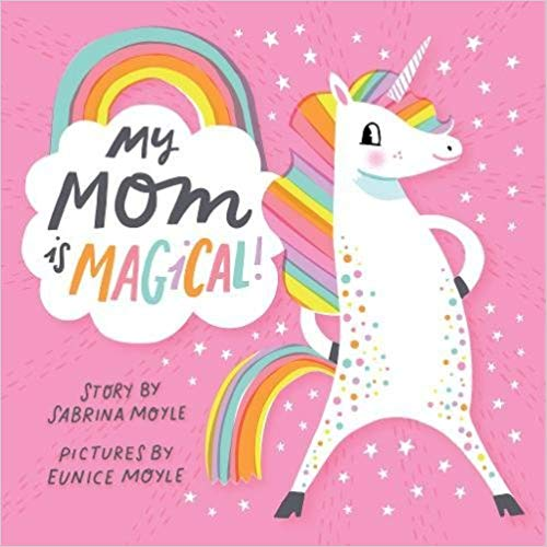 My Mom Is Magical!