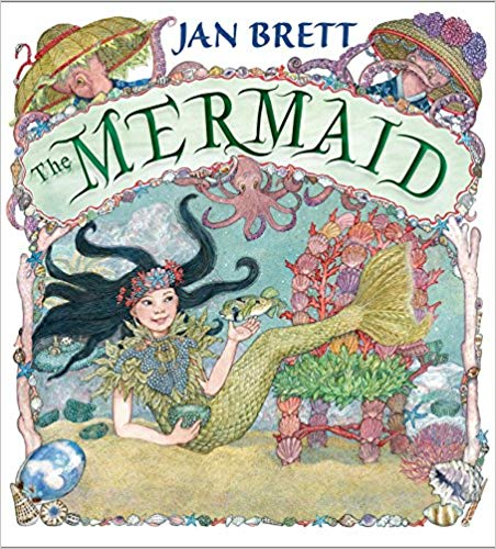 The Mermaid by Jan Brett - Mermaid Books for Kids