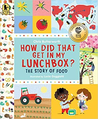 How Did That Get in My Lunchbox? The Story of Food -- a nature book for preschoolers