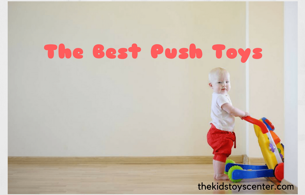 Best Push Toys For Kids in 2017