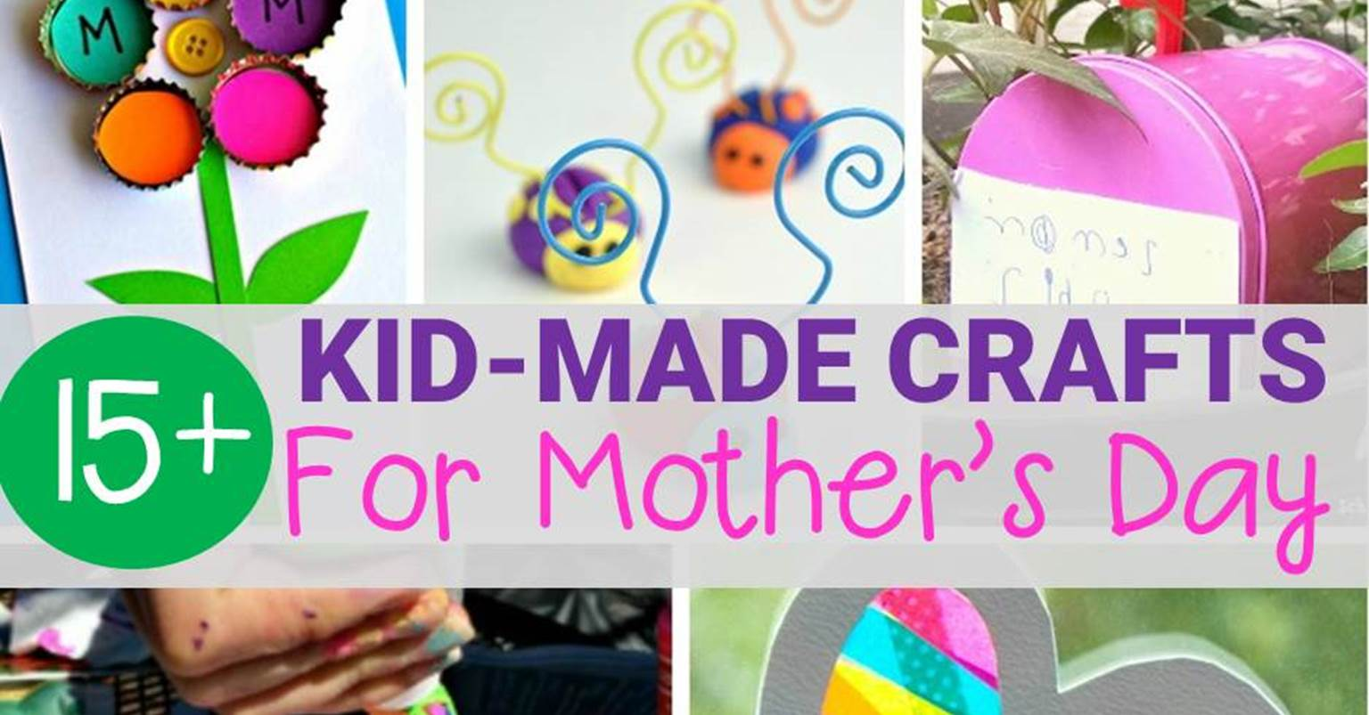 Kid Made Mother S Day Crafts Moms Will Love
