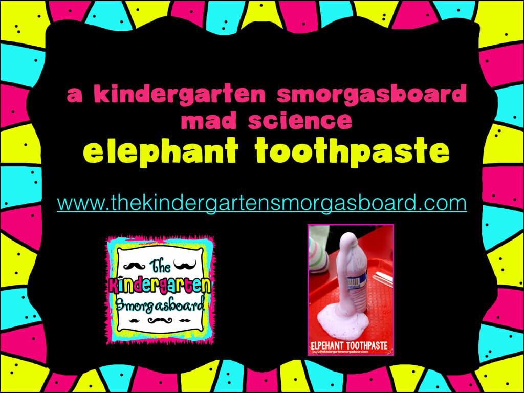 A Kindergarten Smorgasboard Mad Science Experiment Elephant Toothpaste