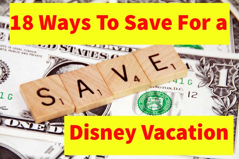 18 Ways to Save Money For A Disney Vacation