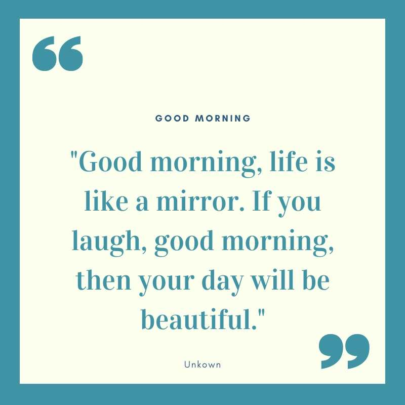 Good Morning life is a mirror