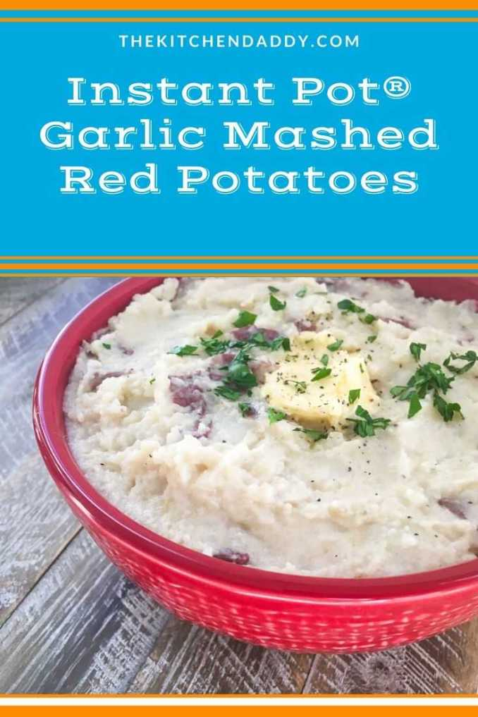 Instant Pot® Garlic Mashed Red Potatoes