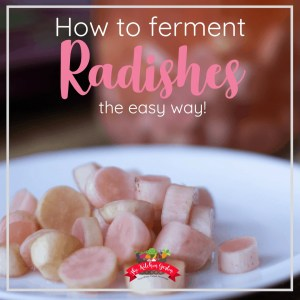 How to Easily Ferment Radishes