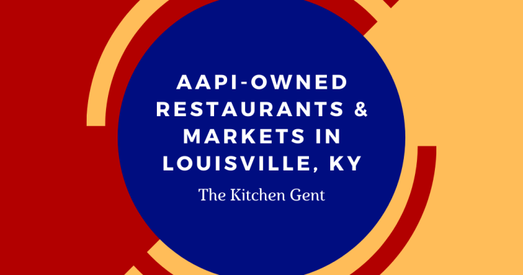 AAPI-Owned Restaurants and Markets in Louisville