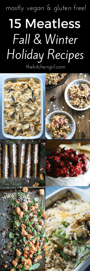 15 [mostly vegan and GF] Meatless Winter Holiday Recipes include starters, sides, salads, breakfast, and dessert recipes. thekitchengirl.com #veganholiday #glutenfreeholiday #veganChristmas #veganThanksgiving