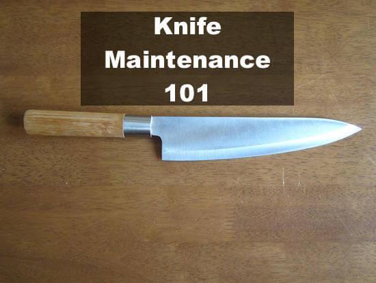 Knife Maintenance 101
