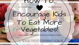 How To Encourage Kids To Eat More Vegetables
