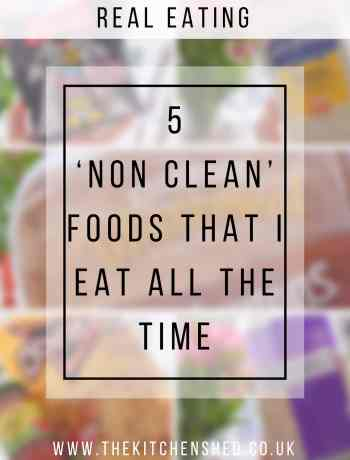 5 'Non Clean' Foods That I Eat All The Time