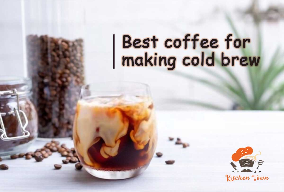 best coffee for making cold brew