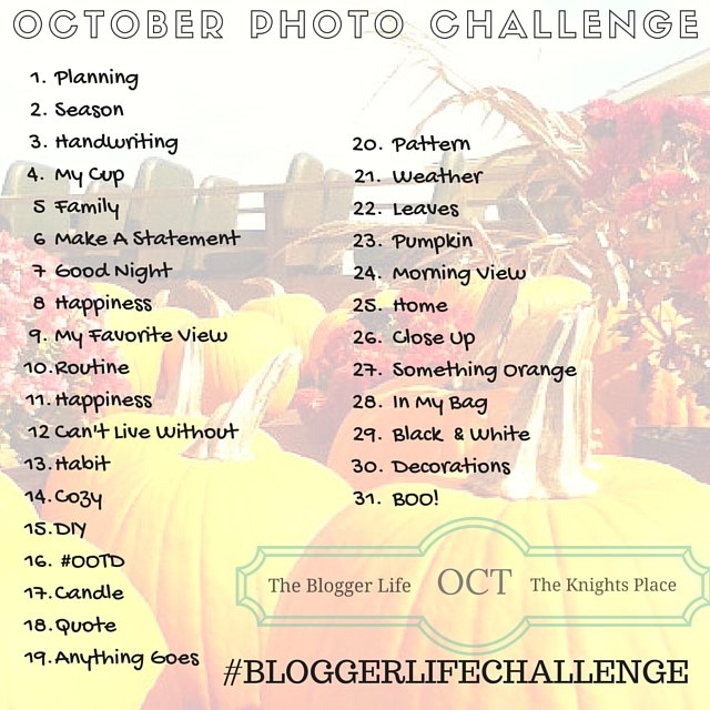 October Photo Challenge with The Blogger Life & The Knight's Place
