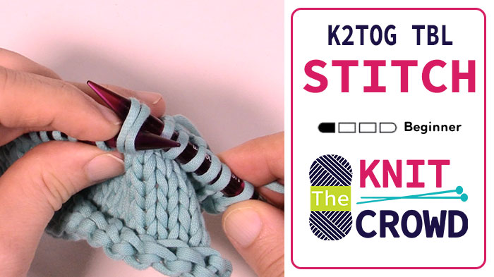 Knit 2 Together Through Back Loop - K2 Tog TBL