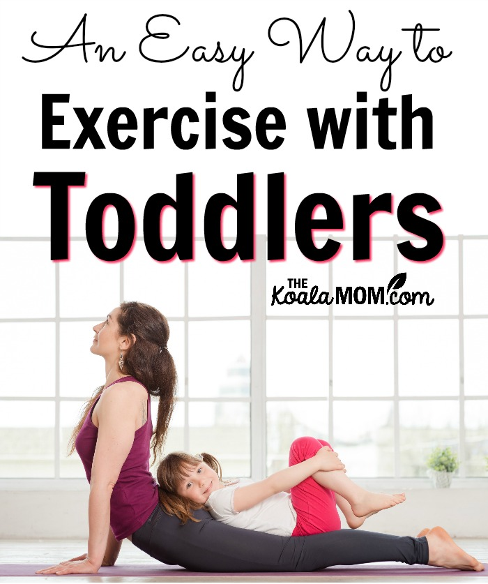 An Easy Way to Exercise with Toddlers