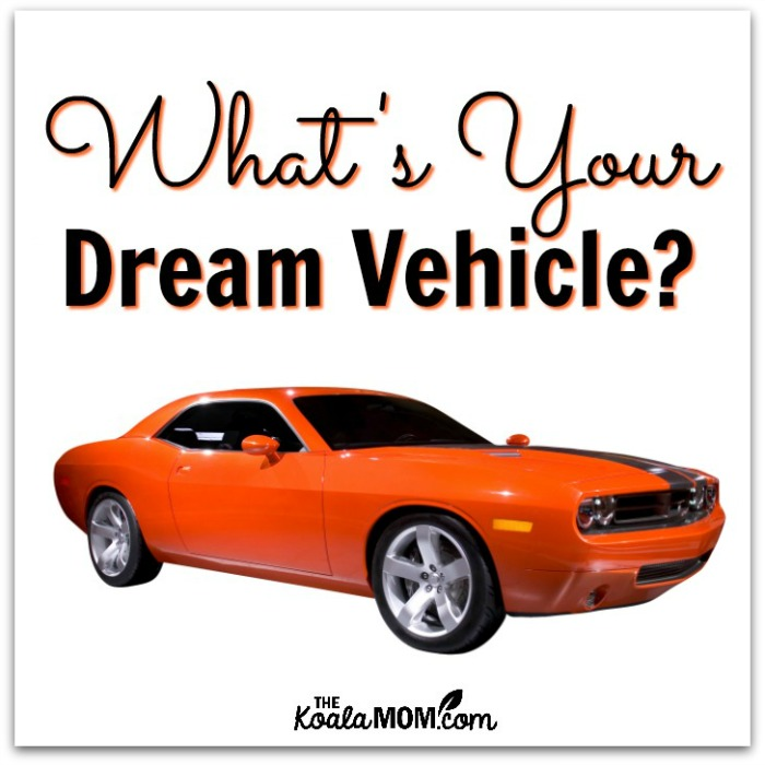 What's Your Dream Vehicle? (with an orange Dodge Challenger)