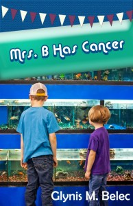Book Review: Mrs. B Has Cancer by Glynis Belec