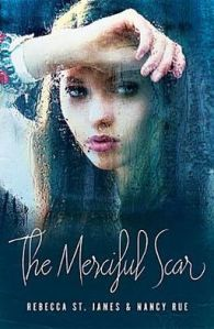 Book Review: The Merciful Scar by Nancy Rue & Rebecca St. James