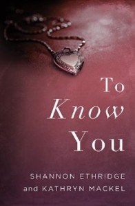 To Know You by Shannon Ethridge and Kathryn Mackel