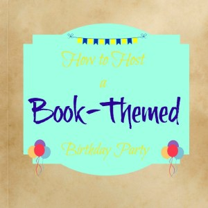 How to Host a Book-Themed Birthday Party