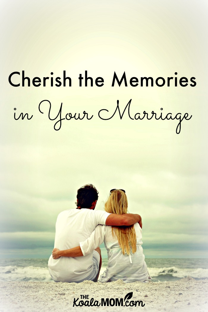 Cherish the memories in your marriage (31 Days to a Happy Husband)