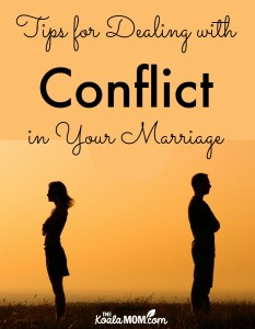 Tips for Dealing with Conflict in Your Marriage {31 Days to a Happy Husband}