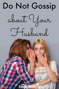 Do Not Gossip About Your Husband {31 Days to a Happy Husband}