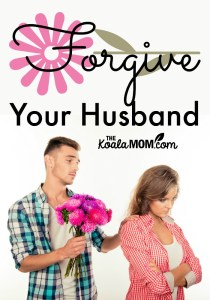 How to Forgive Your Husband {31 Days to a Happy Husband}