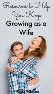 Resources to Help You Keep Growing as a Wife