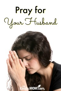 Pray for Your Husband {31 Days to a Happy Husband}