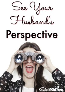 See Your Husband's Perspective {31 Days to a Happy Husband}