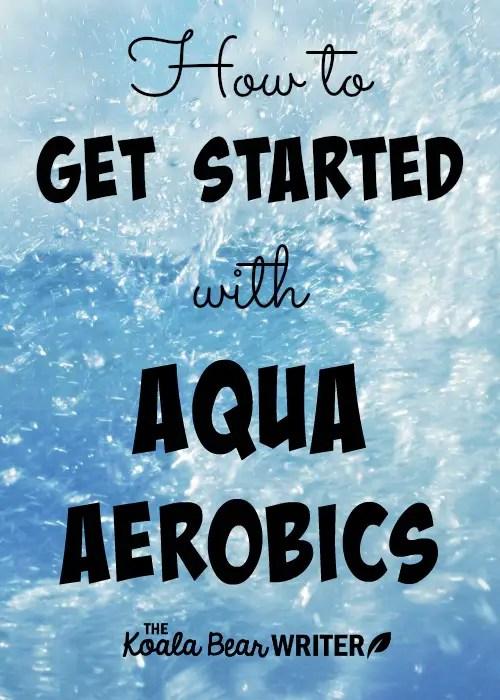 How to Get Started with Aqua Aerobics