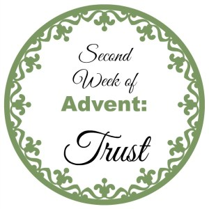 Second Week of Advent: Trust