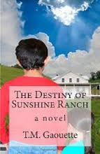 The Destiny of Sunshine Ranch by T. M. Gaouette