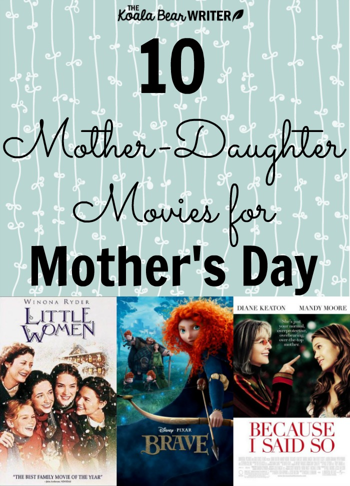 10 Mother-Daughter Movies for Mother's Day