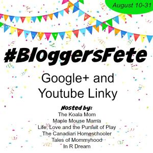 #BloggersFete Google+ and YouTube Linky!