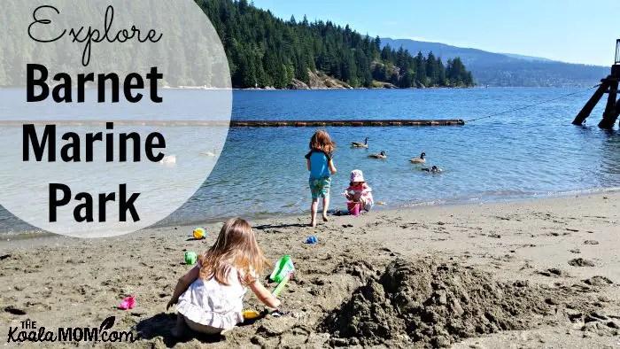 Explore Barnet Marine Park in Vancouver, BC