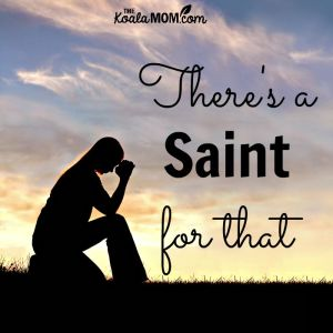 There's a Saint for That: finding daily inspiration and support in the communion of saints