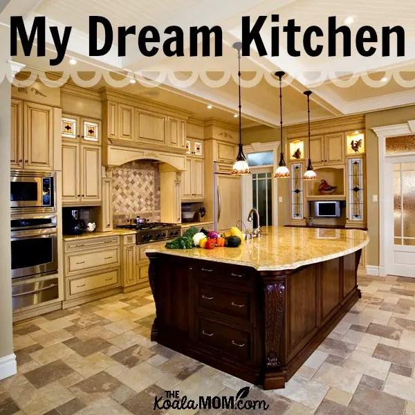 Dream Kitchens: My Dream Kitchen • The Koala Mom
