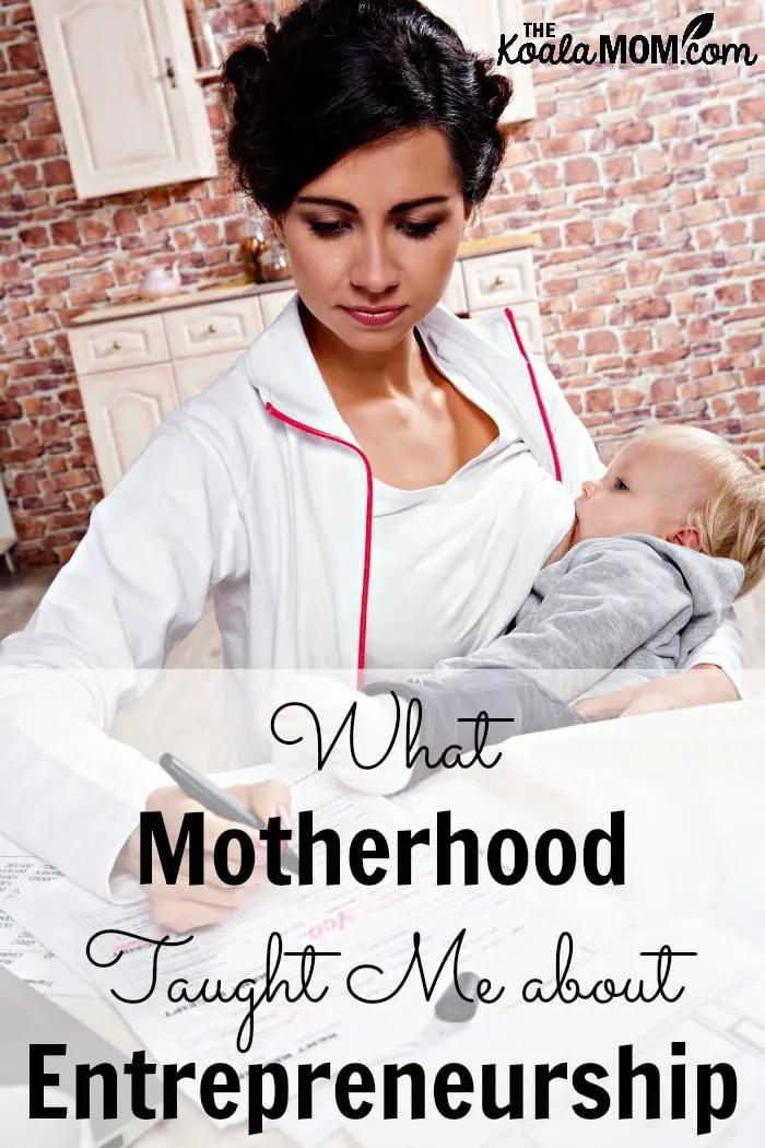 What motherhood taught me about entrepreneurship (mom nursing while working)