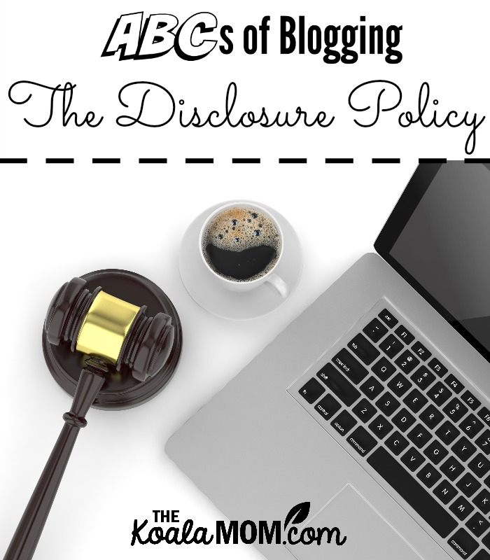 ABCs of Blogging: The Disclosure Policy