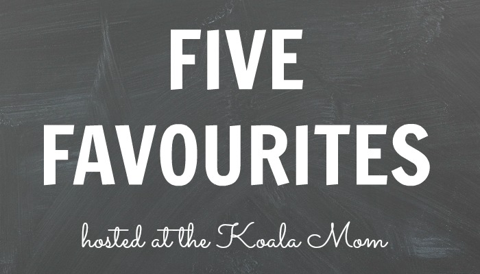 Five Favourites hosted at the Koala Mom