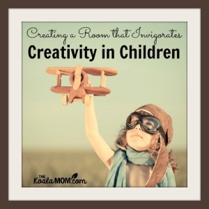 Creating a Room that Invigorates Creativity in Children