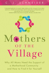 Mothers of the Village by C. J. Schneider