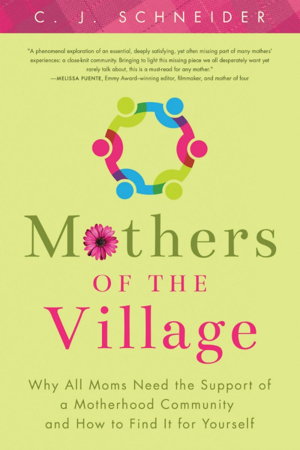 Mothers of the Village by C.J. Schneider