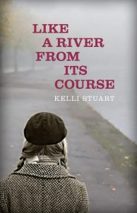 Like a River from Its Course by Kelli Stuart