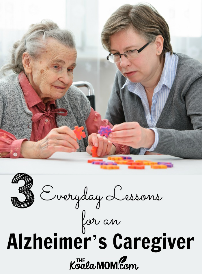 3 everyday lessons for the Alzheimer's Caregiver (younger lady helping an older lady with a puzzle)